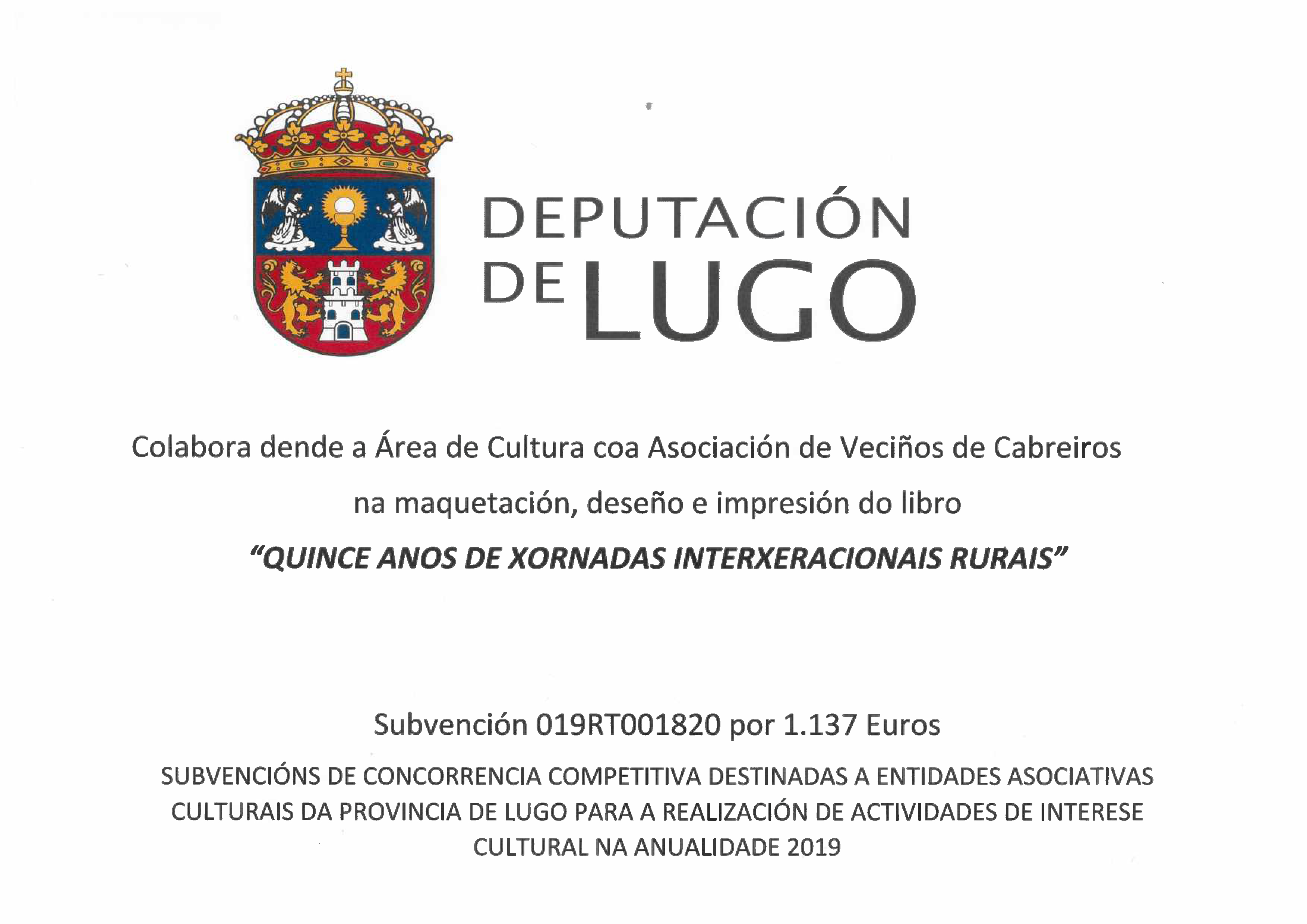 """SUBVENCION DA DEPUTACION DE LUGO PARA O LIBRO """"15 ANOS DE XORNADAS INTERXERACIONAIS RURAIS"""""""